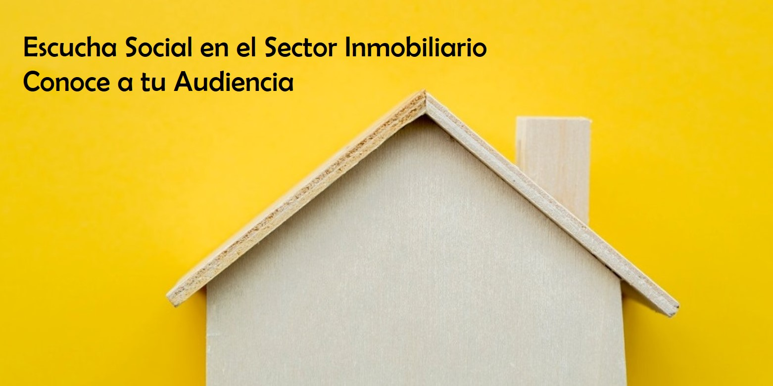 Social Listening - Sector Inmobiliario
